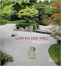 Gärten Der Welt In Berlin 9783894796303 Amazoncom Books