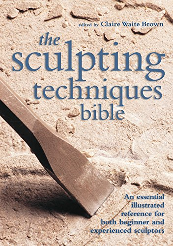 Sculpting Techniques Bible - Figurative Sculpture