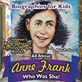 img - for Biographies for Kids - All about Anne Frank: Who Was She? - Children's Biographies of Famous People Books book / textbook / text book