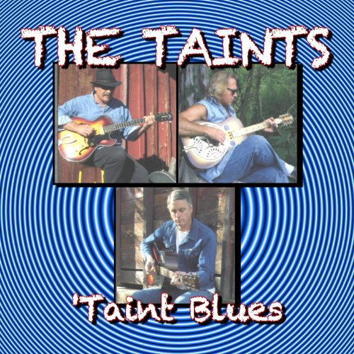 Taint Blues By The Taints On Amazon Music Amazon Com