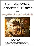 Jardin des Délices, le Secret du futur: Section 9: Histoire vécue de la découverte des lois naturelles de la sexualité et du développement de l'extrasensoriel