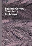 Solving General Chemistry Problems, Smith, R. Nelson and Pierce, Conway, 0716711176
