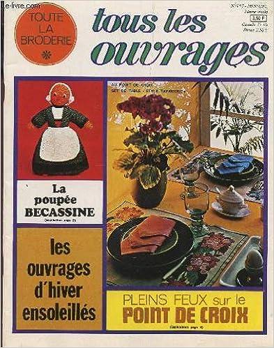 Ebook Téléchargez Amazon TOUS LES OUVRAGES, TOUTE LA BRODERIE / N°187 - 24e ANNEE / LA POUPEE BECASSINE - LES OUVRAGES D'HIVER ENSOLEILLES - PLEINS FEUX SUR LE POINT DE CROIX ETC... in French RTF