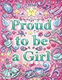 Proud to be a Girl: An Adult Coloring Book for Girls with Fun Inspirational Quotes and Adorable Kawaii Drawings (Coloring Books for Girls)
