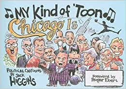 Book My Kind of 'Toon, Chicago Is: Political Cartoons