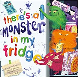 There's a Monster in My Fridge by Caryl Hart (2015-10-08)
