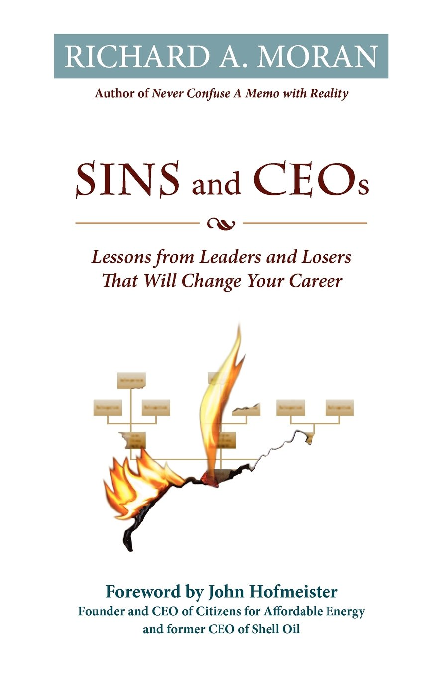 sins and ceos lessons from leaders and losers that will change sins and ceos lessons from leaders and losers that will change your career richard a moran 9780983294023 com books