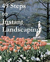 49 Steps to Instant Landscaping (English Edition)