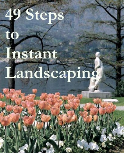 49 Steps to Instant Landscaping by [Green, Douglas]
