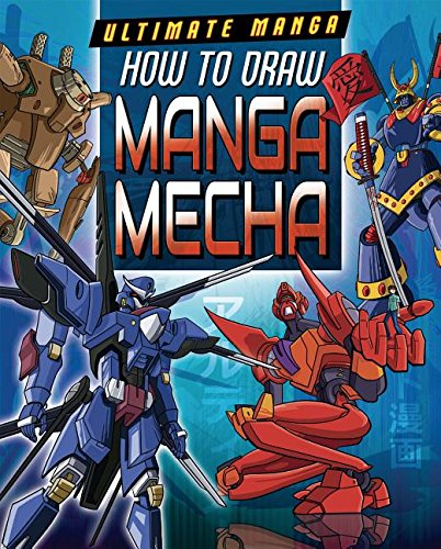 How to Draw Manga Mecha (Ultimate - Draw How To Manga Mecha
