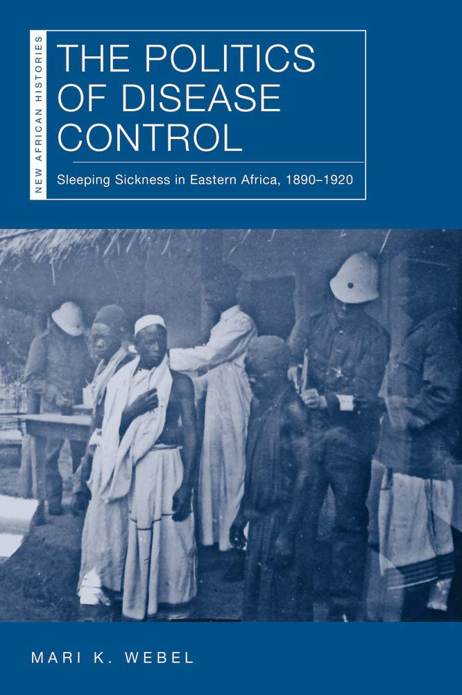 The Politics of Disease Control: Sleeping Sickness in Eastern ...