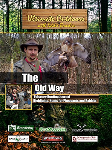 Ultimate Outdoors with Eddie Brochin - The Old Way - Falconry Hunting - Hunts for Pheasants and Rabbits