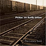 Pickin on Keith Urban 2: The Lonely Road by Pickin' on Keith Urban (2006-10-31)