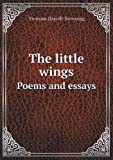 img - for The little wings Poems and essays book / textbook / text book