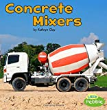 Concrete Mixers (Construction Vehicles at Work)