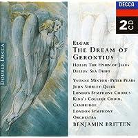 Elgar: Dream of Gerontius / Holst: Hymn of Jesus / Delius: Sea Drift