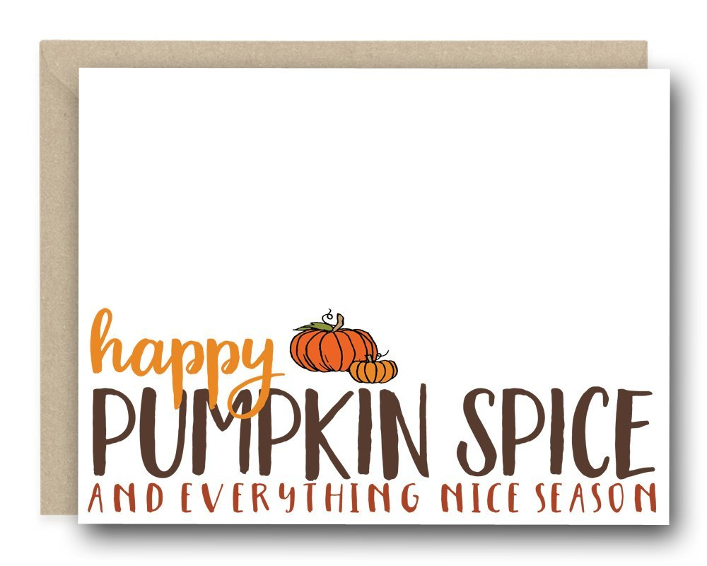 Fall Greeting Card - Happy Pumpkin Spice And Everything Nice Season