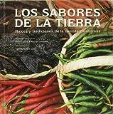 img - for Los Sabores de la Tierra. Ra ces y tradiciones de la comida zacatecana book / textbook / text book
