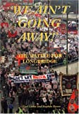 img - for We Ain't Going Away: The Battle for Longbridge book / textbook / text book