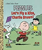 Let's Fly a Kite, Charlie Brown! (Peanuts) (Little Golden Book)