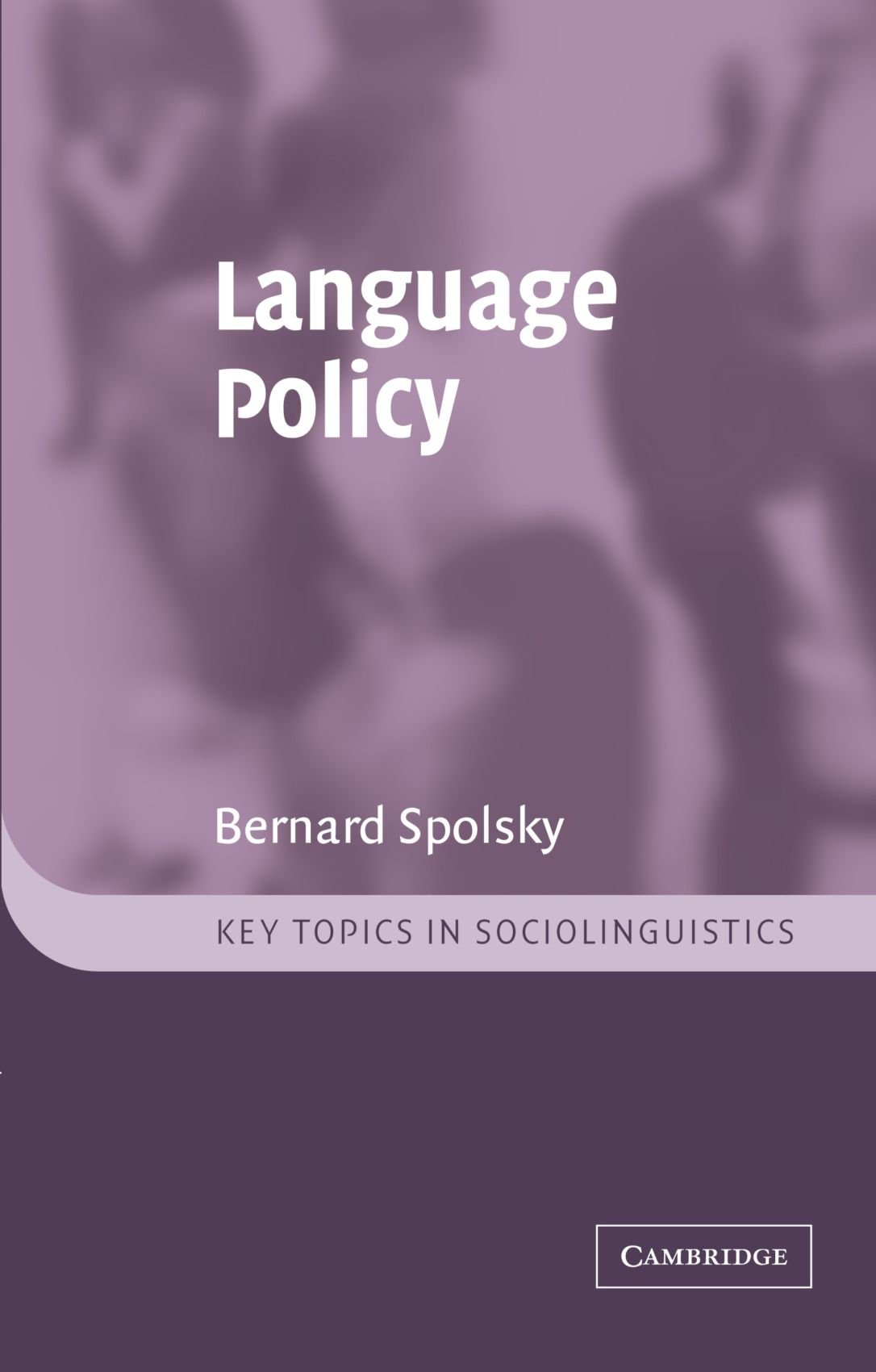 Language Policy (Key Topics in Sociolinguistics) by Cambridge University Press