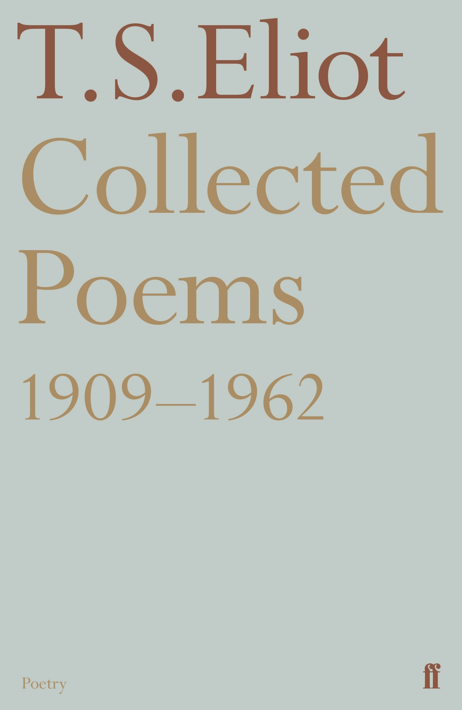Collected Poems 1909 1962 Faber Poetry T S Eliot