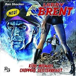 Küss niemals Choppers Geisterbraut (Larry Brent 5)