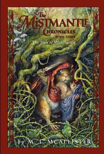 The Mismantle Chronicles Book Three: The Heir of Mistmantle (Mistmantle Chronicles (Quality)) by McAllister, M. I. (2008) Paperback