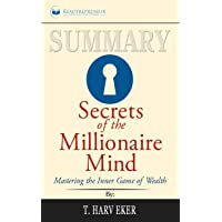 Summary of Secrets of the Millionaire Mind: Mastering the Inner Game of Wealth by T. Harv Eker