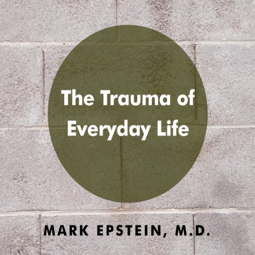 The Trauma of Everyday Life by Gildan Media, LLC