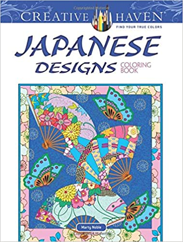 Creative Haven Japanese Designs Coloring Book Adult Amazoncouk Marty Noble 9780486823485 Books