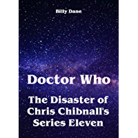 Doctor Who -  The Disaster of Chris Chibnall's Series Eleven