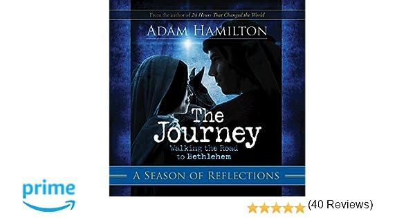 The journey a season of reflections walking the road to the journey a season of reflections walking the road to bethlehem adam hamilton 9781426714269 amazon books fandeluxe Gallery