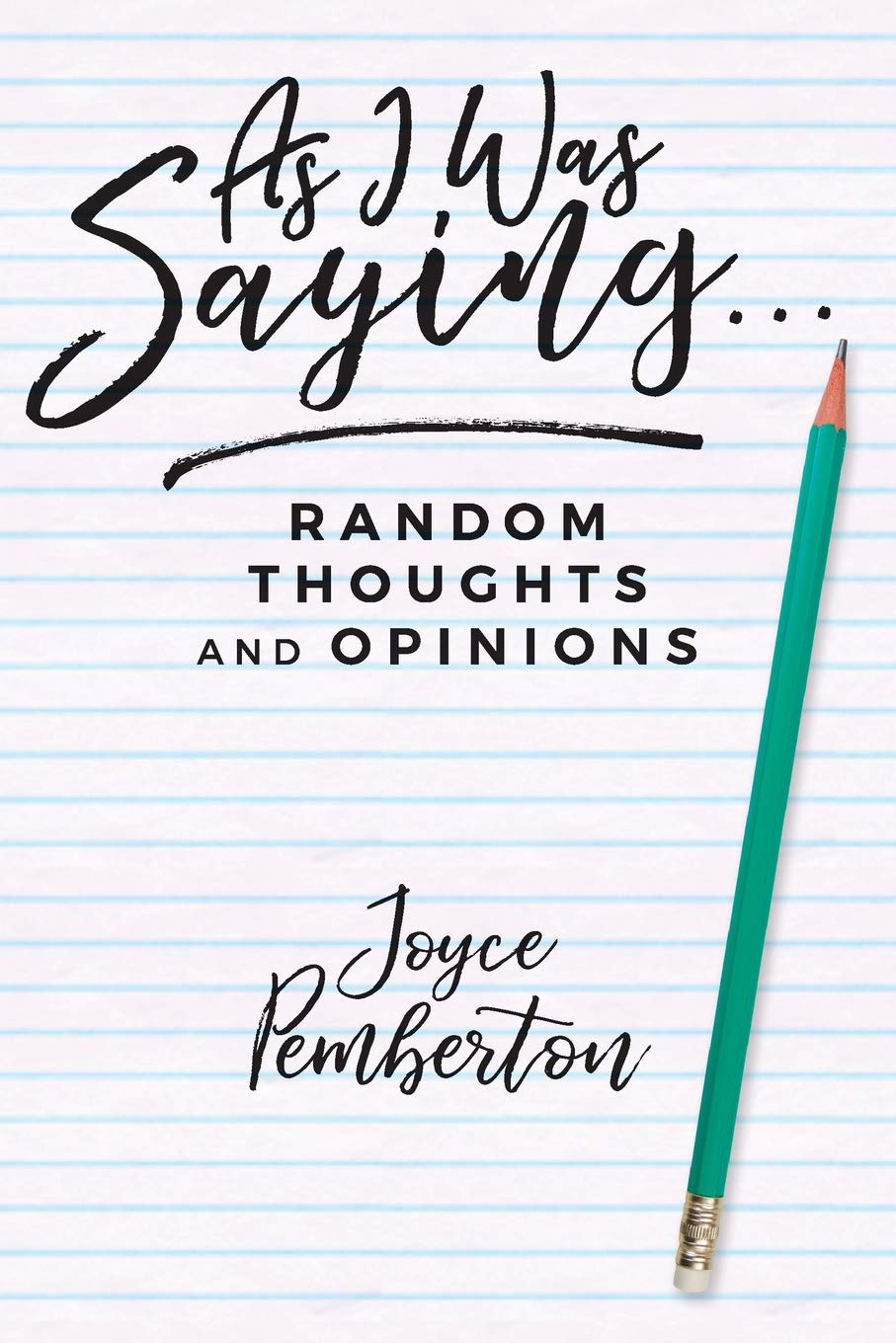 Download As I Was Saying . . .: Random thoughts and opinions ebook
