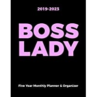 2019-2023 Boss Lady Five Year Monthly Planner & Organizer: A 60 Month Diary with One Month Per Page