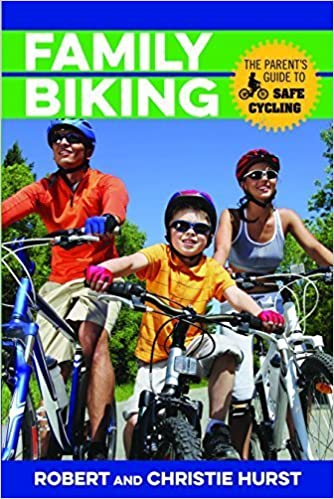 Family Biking: The Parent's Guide to Safe Cycling by Robert Hurst (2015-10-22)
