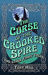The Curse of the Crooked Spire and other fairy tales (English Edition)