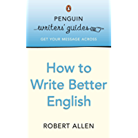 Penguin Writers' Guides: How to Write Better English: How to Write Better English