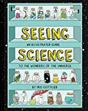 img - for Seeing Science: An Illustrated Guide to the Wonders of the Universe book / textbook / text book