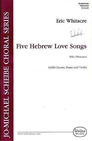 Eric Whitacre: Five Hebrew Love Songs (SATB Vocal Score). Für Violine, SATB (Gemischter Chor), Klavierbegleitung