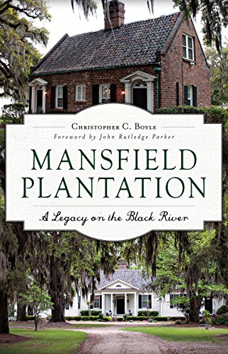 Pdf eBooks Mansfield Plantation: A Legacy on the Black River (Landmarks)