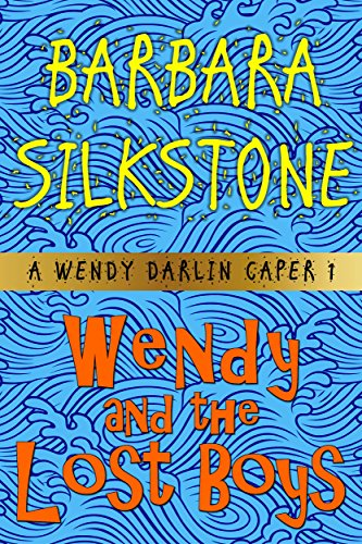 Wendy and the Lost Boys (A Wendy Darlin Comedy Mystery Book 1 ...