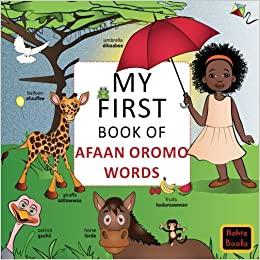My First Book of Afaan Oromo Words: English-Afaan Oromo