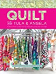Quilt With Tula And Angela: A Start-t...