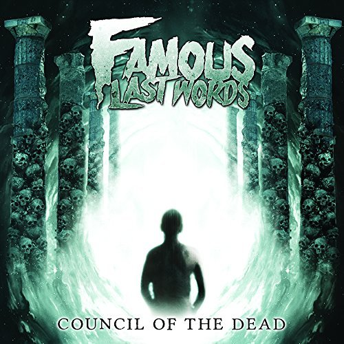 Council of the Dead by Famous Last Words (2014-08-25)