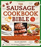 The Sausage Cookbook Bible: 500 Recipes for Cooking Sausage