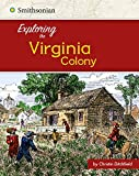 img - for Exploring the Virginia Colony (Exploring the 13 Colonies) book / textbook / text book