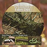 The Ecosystem of a Fallen Tree, Elaine Pascoe, 1404252053