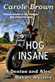 Hog Insane (A Denton and Alex Davies mystery Book 1)