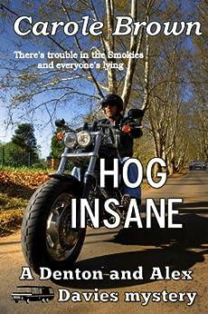 Hog Insane (A Denton and Alex Davies mystery Book 1) by [Brown, Carole]